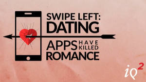 Did dating apps kill romance?